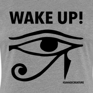 Women Wake Up -Gray - Women's Premium T-Shirt