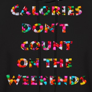 Calories don't count on the Weekends Candy Edition - Men's Hoodie