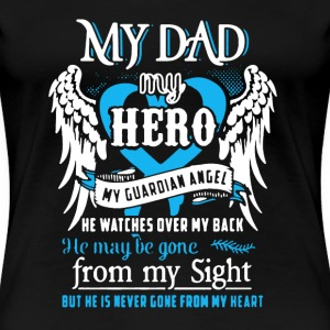 My Dad Shirt - Women's Premium T-Shirt