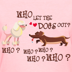 who_let_the_dogs_out_06201601 Women's T-Shirts - Women's T-Shirt