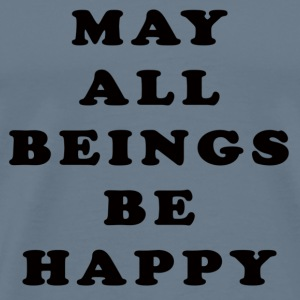 May All Beings Be Happy - Men's Premium T-Shirt
