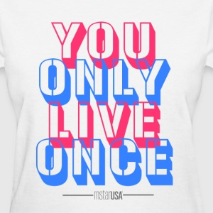 you only live once Women's T-Shirts - Women's T-Shirt