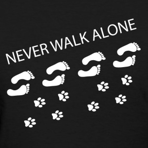 Never Walk Alone  Women's T-Shirts - Women's T-Shirt