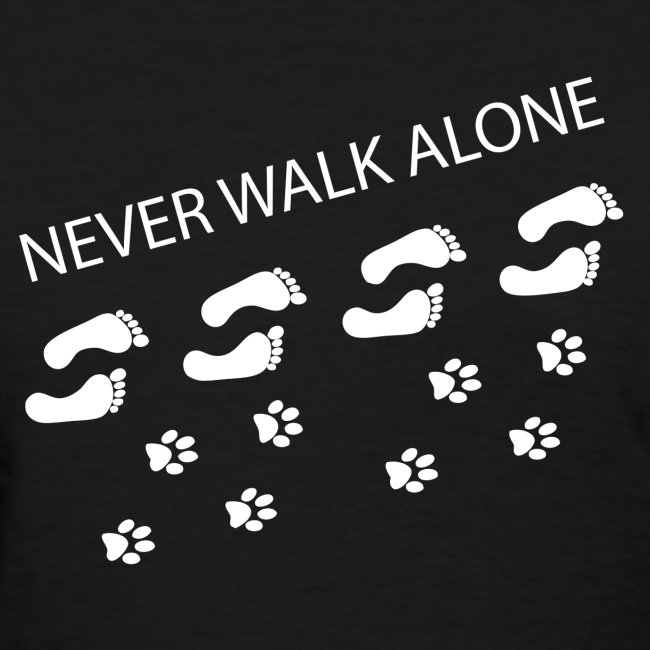 Never Walk Alone Women's T-Shirt