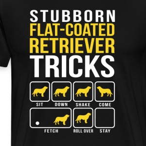 Stubborn Flat Coated Retriever Tricks T-Shirts - Men's Premium T-Shirt