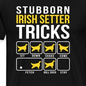 Stubborn Irish setter Tricks T-Shirts - Men's Premium T-Shirt
