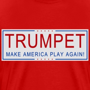 TRUMPET - Make America Play Again! - Men's Premium T-Shirt