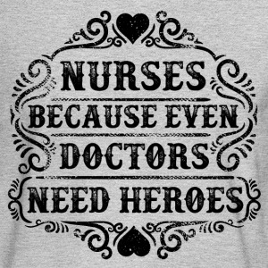Nurse Humor Heroes Quote Long Sleeve Shirts - Men's Long Sleeve T-Shirt