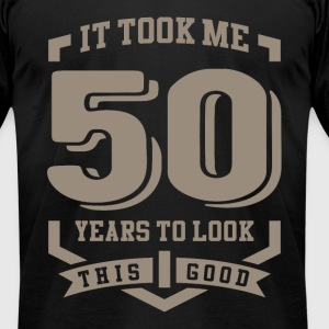It Took Me 50 Years - Men's T-Shirt by American Apparel