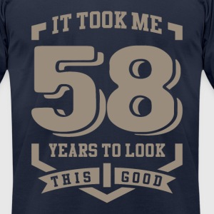 It Took Me 58 Years - Men's T-Shirt by American Apparel