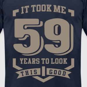 It Took Me 59 Years - Men's T-Shirt by American Apparel