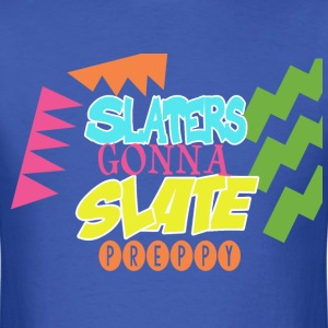 Slaters Gonna Slate Preppy T-Shirts - Men's T-Shirt