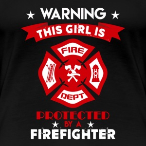 Protected By Firefighter - Women's Premium T-Shirt