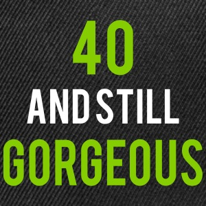 40 stillgorgeous birthday Sportswear - Snap-back Baseball Cap