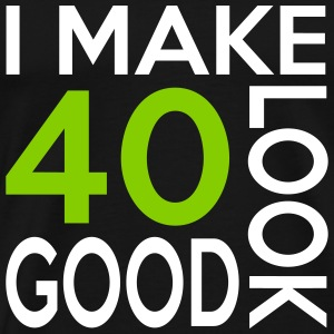 40 look good birthday T-Shirts - Men's Premium T-Shirt