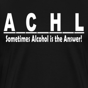 ALCOHOL is the Answer T-Shirts - Men's Premium T-Shirt