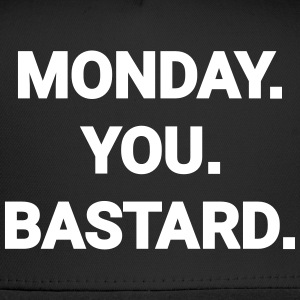 monday you bastard job weekend day fun joke Sportswear - Trucker Cap