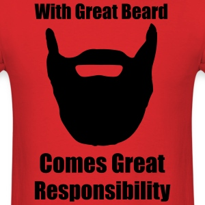 With great beard comes great responsibility. T-Shirts - Men's T-Shirt