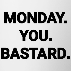 monday you bastard job weekend day fun joke Mugs & Drinkware - Contrast Coffee Mug