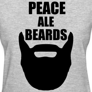 Peace, Ale, Beards. Women's T-Shirts - Women's T-Shirt