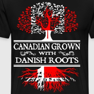 canadian grown with danis T-Shirts - Men's Premium T-Shirt