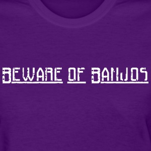 Beware of Banjos - Women's T-Shirt