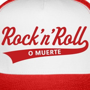 Rock 'n' Roll O Muerte (Rock 'n' Roll Or Death) Sportswear - Trucker Cap