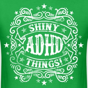 ADHD Humor - Shiny Things - Men's T-Shirt