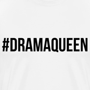 drama queen T-Shirts - Men's Premium T-Shirt