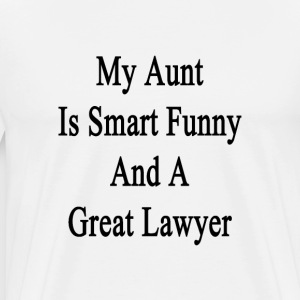 my_aunt_is_smart_funny_and_a_great_lawye T-Shirts - Men's Premium T-Shirt