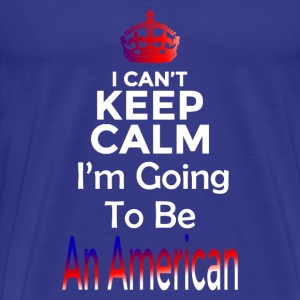 Going to be an American T-Shirts - Men's Premium T-Shirt