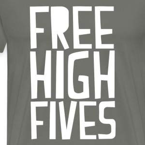 Free High Fives - Men's Premium T-Shirt