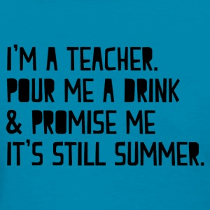 Teacher on Summer Break - Women's T-Shirt