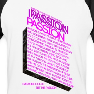 PASSION OF PASSION - Baseball T-Shirt
