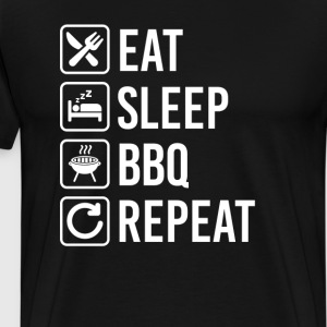 BBQ Grill Barbecue Eat Sleep Repeat T-Shirts - Men's Premium T-Shirt