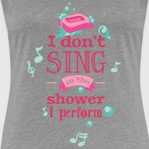 Shower singing Women's T-Shirts - Women's Premium T-Shirt