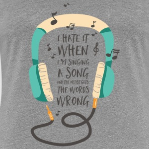 Singing the wrong words Women's T-Shirts - Women's Premium T-Shirt