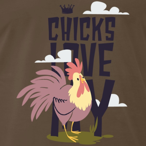 Chicks love my rooster T-Shirts - Men's Premium T-Shirt