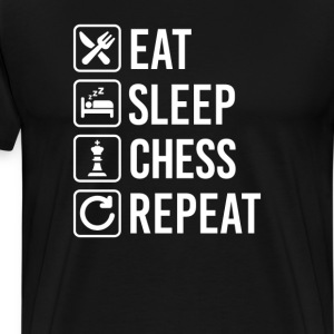Chess Eat Sleep Repeat T-Shirts - Men's Premium T-Shirt