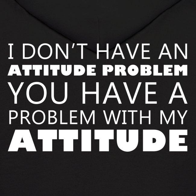 Attitude Problem Men's Hoodie