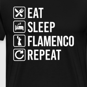 Flamenco Eat Sleep Repeat T-Shirts - Men's Premium T-Shirt