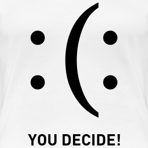 smiley you decide sad happy sadness smile Women's T-Shirts - Women's Premium T-Shirt