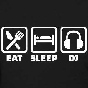 Eat sleep DJ Women's T-Shirts - Women's T-Shirt