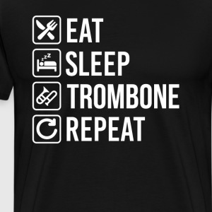 Trombone Eat Sleep Repeat T-Shirts - Men's Premium T-Shirt
