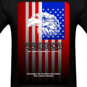 Freedom Is More Than A Word Mens T-Shirt - Men's T-Shirt
