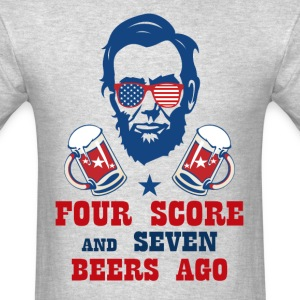 FOUR SCORE AND SEVEN BEERS AGO T-Shirts - Men's T-Shirt