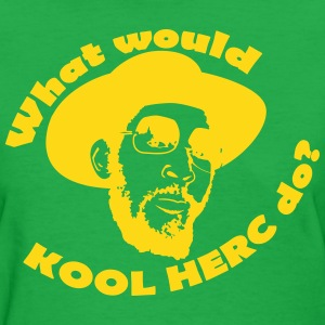 What would Kool Herc do? - Women's T-Shirt
