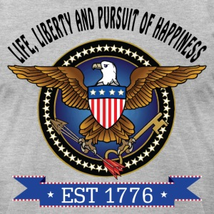 LIFE, LIBERTY AND PURSUIT OF HAPPINESS T-Shirts - Men's T-Shirt by American Apparel