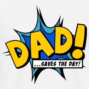 Dad saves the day T-Shirts - Men's Premium T-Shirt