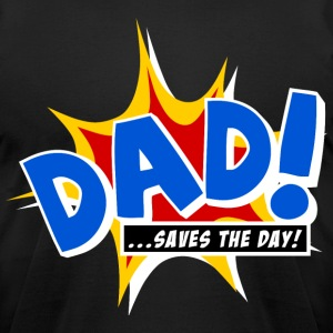 Dad saves the day T-Shirts - Men's T-Shirt by American Apparel
